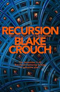 Recursion by Blake Crouch - 99p Kindle Edition @ Amazon