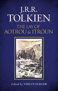JRR Tolkien - The Lay of Aotrou and Itroun 99p kindle edition @ amazon