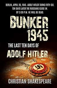 Historical Non Fiction - BUNKER 1945 - The Last Ten Days of ADOLF HITLER Kindle Edition - Free @ Amazon