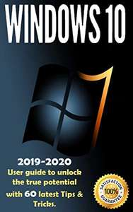 Windows 10: 2019-2020 User Guide to Unlock the True Potential with 60 Latest Tips & Tricks . Kindle Edition - Free @ Amazon