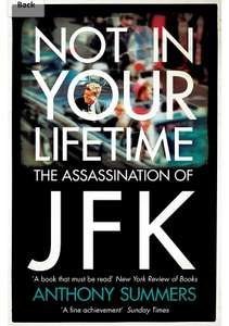 Not In Your Lifetime - The Assassination of JFK - Anthony Summers. Kindle Ed - Now 99p @ Amazon