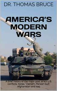 America's Modern Wars by Dr. Thomas Bruce FREE ebook Kindle Edition @ Amazon