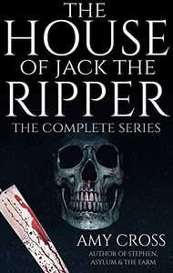 The House of Jack the Ripper: The Complete Series by Amy Cross FREE on Kindle @ Amazon