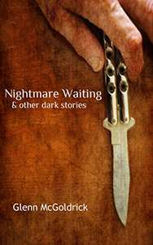 Nightmare Waiting & Other Dark Stories by Glenn McGoldrick - Kindle - Free @ Amazon