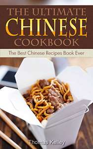 The Ultimate Chinese Cookbook: The Best Chinese Recipes Book Ever Kindle Edition - Free @ Amazon