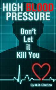 Blood Pressure: High Blood Pressure: Don't Let it Kill You Kindle Edition now Free at Amazon