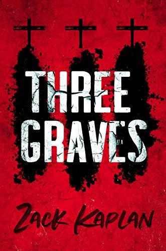Crime Thriller - Zack Kaplan - Three Graves Kindle Edition - Free @ Amazon