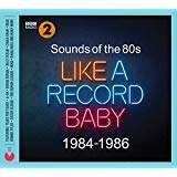 Sounds Of The 80s Like A Record Baby (1984-1986) CD - £2.99 - Amazon + £2.99 NP