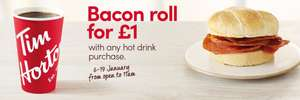 Get a bacon roll for £1 with any hot drink purchase from opening until 11am @ Tim Hortons