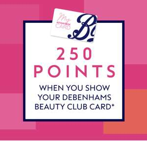 Free 250 Boots points when you show Debenhams beauty card in a location Debenhams Is closing down