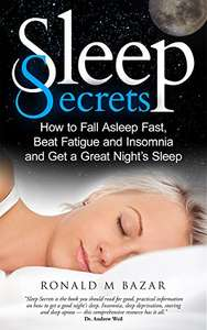 Sleep Secrets: How to Fall Asleep Fast, Beat Fatigue and Insomnia and Get A Great Night's Sleep Kindle Edition - Free Download @ Amazon