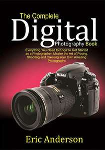 The Complete Digital Photography Book - Kindle Edition - now Free @ Amazon