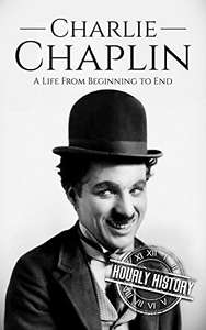 Charlie Chaplin: A Life From Beginning to End (Biographies of Actors Book 3) Kindle Edition by Hourly History now FREE at Amazon