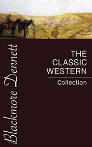 30 of the Greatest Western Novels In 1 Book - The Classic Western Collection Kindle Edition - Free @ Amazon