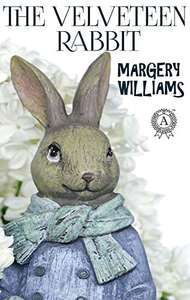 Enchanting Childrens Book - Margery Williams - The Velveteen Rabbit Kindle Edition - Free @ Amazon