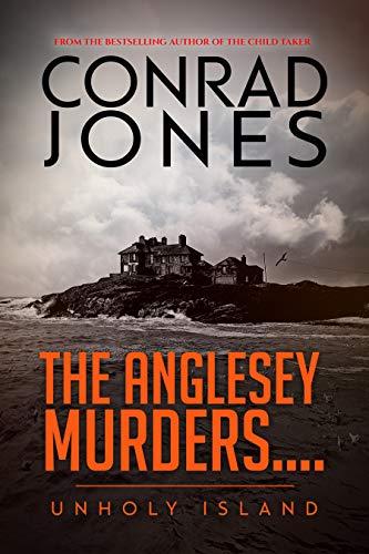 Crime Thriller - Conrad Jones - The Anglesey Murders: Unholy Island Kindle Edition - Free @ Amazon