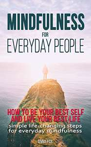 Mindfulness for everyday people: 2 Self-Help Mindfulness Books (Anna Fox) - Kindle Edition - Free @ Amazon