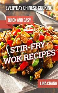 Everyday Chinese Cooking: Stir-Fry Wok Recipes by Lina Chang - Kindle - Free @Amazon