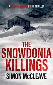 New Thriller - The Snowdonia Killings: A Snowdonia Murder Mystery Book 1 (A DI Ruth Hunter Crime Thriller) Kindle Edition - Free @ Amazon
