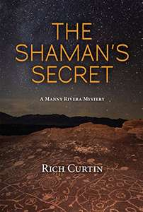 Top Rated Mystery Thriller - Rich Curtin -The Shaman's Secret Kindle Edition - Free @ Amazon