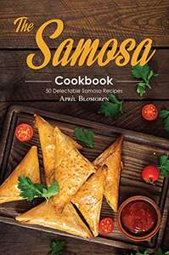 The Samosa Cookbook: 50 Delectable Samosa Recipes Kindle Edition - Free @ Amazon