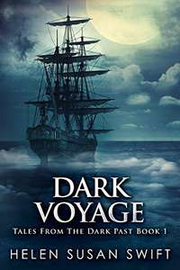 Dark Voyage (Tales From The Dark Past Book 1) by Helen Susan Swift FREE on Kindle @ Amazon