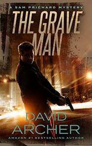 Excellent Thriller - The Grave Man - A Sam Prichard Mystery Kindle Edition - Free @ Amazon