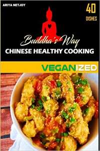 Free Kindle Books: BUDDHA'S WAY: CHINESE HEALTHY COOKING and other asian Vegan cook books - Amazon