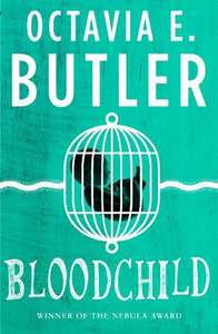 Bloodchild: The Hugo, Locus and Nebula award-winning novella by Octavia E. Butler - Free Kindle Book