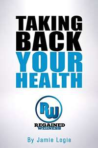 Taking Back Your Health by Jamie Logie- Kindle - Free @Amazon