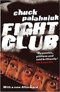 Fight Club (paperback) by Chuck Palahniuk £2.99 (Prime) / £5.98 (non Prime) at Amazon
