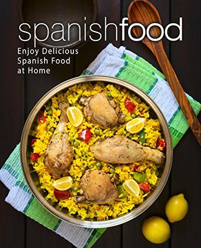 Spanish Food: Enjoy Delicious Spanish Food at Home Free on Amazon