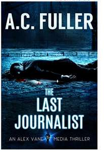 The Last Journalist (An Alex Vane Media Thriller Book 5) Free at Amazon Kindle Edition