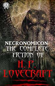 Necronomicon: The Complete Fiction of H.P. Lovecraft Kindle Edition - Free @ Amazon