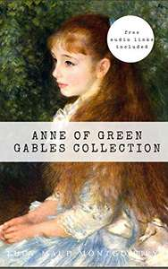 Anne of Green Gables Collection: Anne of Green Gables, Anne of the Island, and More Anne Shirley Books... Kindle Edition - Free @ Amazon