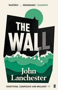 The Wall by John Lanchester - Kindle edition - Longlisted for 2019 Booker Prize - £1.29 @ Amazon