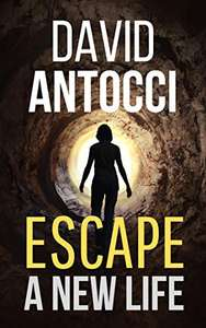 Escape, A New Life by David Antocci - Kindle Edition now Free @ Amazon