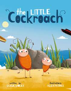 The Little Cockroach: A children's book about determination, difference, bravery & freedom. Kindle Edition