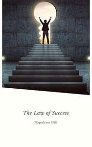 The Law of Success [Kindle Edition] by Napoleon Hill (Author) - Free @ Amazon