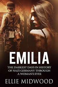 Emilia: The darkest days in history of Nazi Germany through a woman's eyes (Women and the Holocaust Book 1) Kindle Edition - Free @ Amazon