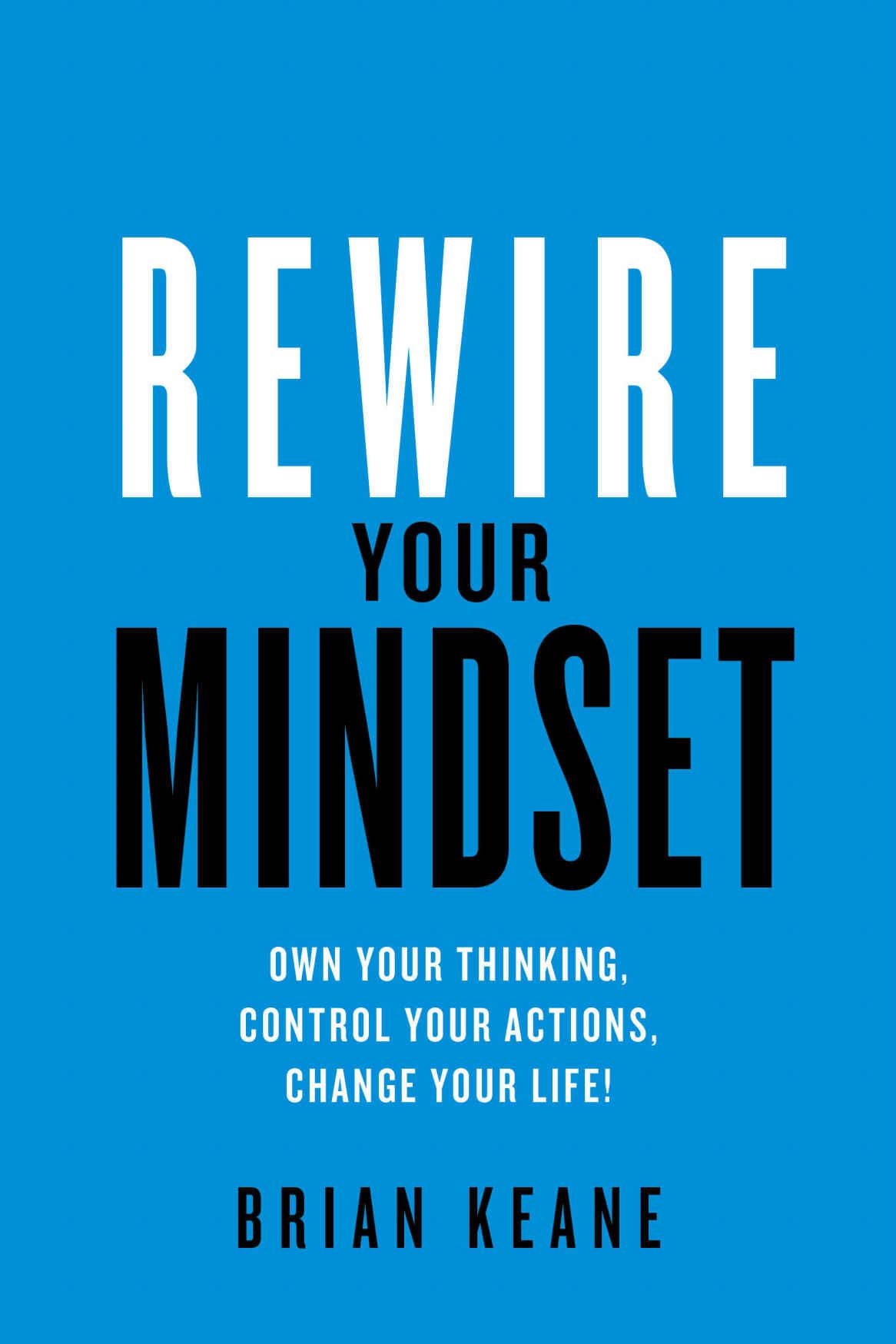 Rewire your mindset - Brian Keane kindle edition 99p Amazon