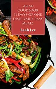 Kindle Cook Books: Asian Cookbook: The 1 Dish Daily Easy Eastern Meals - Free @ Amazon