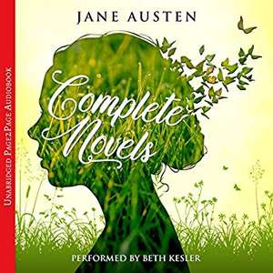 Jane Austen Audiobook - The Complete Novels: Emma, Pride and Prejudice, Sense and Sensibility Narrated by Beth Kesler - 78p at Amazon