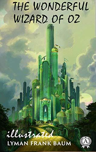 Lyman Frank Baum - The Wonderful Wizard of Oz (illustrated) Kindle Edition - Free @ Amazon