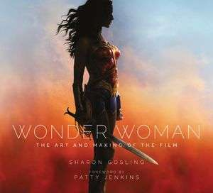 Wonder Woman: The Art & Making Of The Film (Hardcover) £14.99 at Forbidden Planet.Com