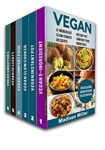 Vegan Cookbook Box Set 6 Books in 1: 5-Ingredient ,Instant Pot, Comfort Food,Slow Cooker,Desserts & Smoothies Kindle Edition - Free @ Amazon