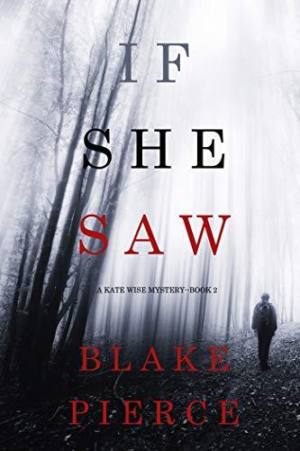 Blake Pierce - If She Saw (A Kate Wise Mystery—Book 2) & If She Knew (A Kate Wise Mystery—Book 1) Kindle Editions - Free @ Amazon
