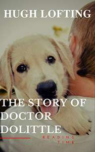 Dolittle - Classic Children's Fiction Novel - Hugh Lofting - The Story of Doctor Dolittle Kindle Edition - Free @ Amazon