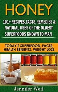 Honey 101+ Recipes, Facts, Health Benefits, Weight Loss Kindle Edition - Free @ Amazon