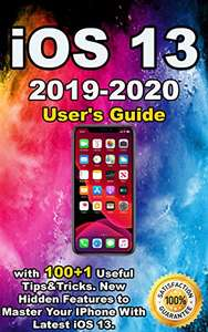 iOS 13: 2019-2020 User's Guide with 100+1 Useful Tips &Tricks New Hidden Features to Master Your IPhone. Kindle Edition Free Amazon